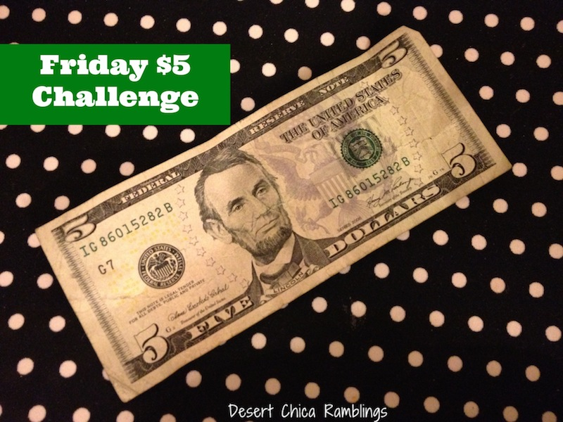 Friday 5 Dollar Challenge