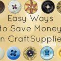Easy Ways To Save Money On Craft Supplies
