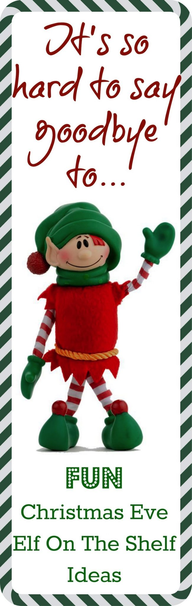 Saying Goodbye to your #ElfOntheshelf Fun ideas from DesertChicaRamblings.com
