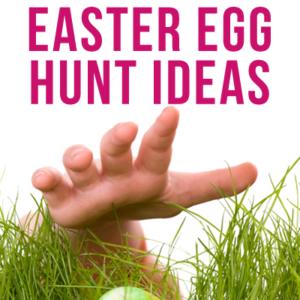 4 Awesome Easter Egg Hunt Tips