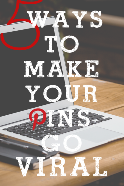How To Make Your Pins Go Viral