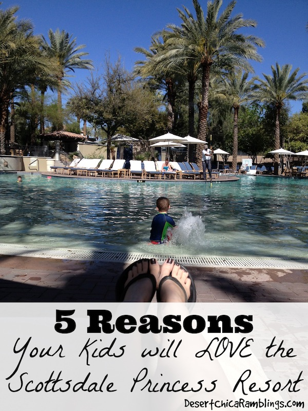 5 Reasons Your Kids will LOVE the Scottsdale Princess Resott.jpg