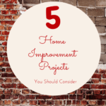 5 Home Improvement Projects I Want To Do