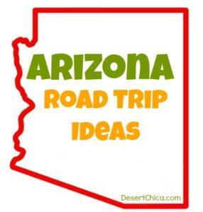 Arizona Road Trip ideas