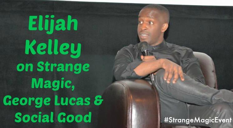 Elijah Kelley #StrangeMagicEvent