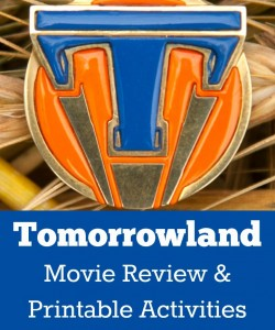 Tomorrowland Movie Review and Printable Activities