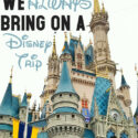 Are you planning a Disney parks vacation? Check out the 5 things we always pack in our suitcase to save money and time at Disneyland or Walt Disney World #packinglist #FamilyTravel #Disney