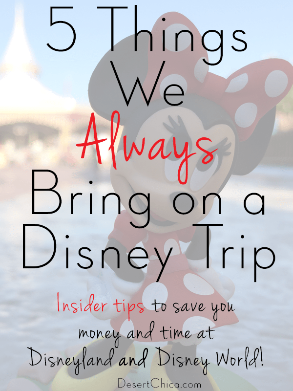 5 things we always bring on a Disney trip: Tips from a Disney Insider for anyone planning a Disneyland or Disney World vacation