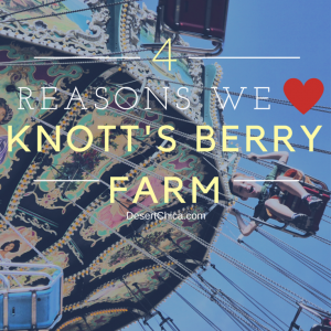 4 Reasons We Loved Our Knott's Berry Farm Visit
