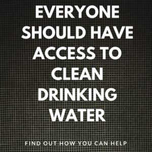 Help People Access Clean Drinking Water