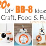20+ BB-8 Craft, Food and Fun Ideas