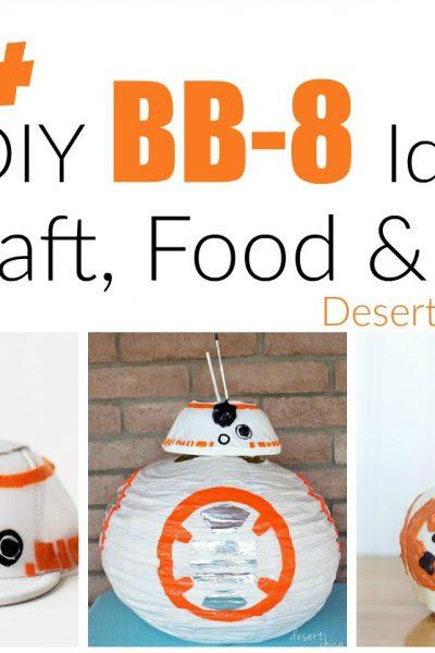 20+ BB-8 Craft, Food and Fun Ideas