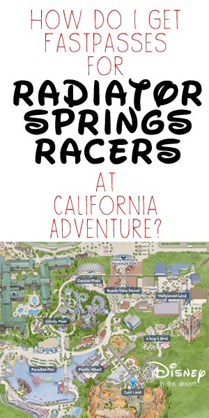 How To Get A FastPass For Radiator Springs Racers
