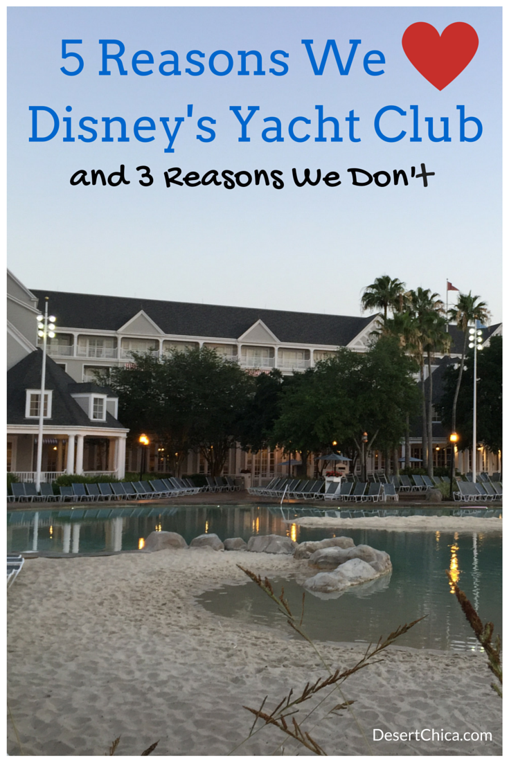 5 reasons We Love Disney's yacht Club and 3 Reasons we don't