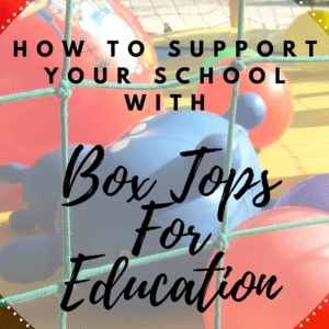 How To Support Your School With Box Tops For Education