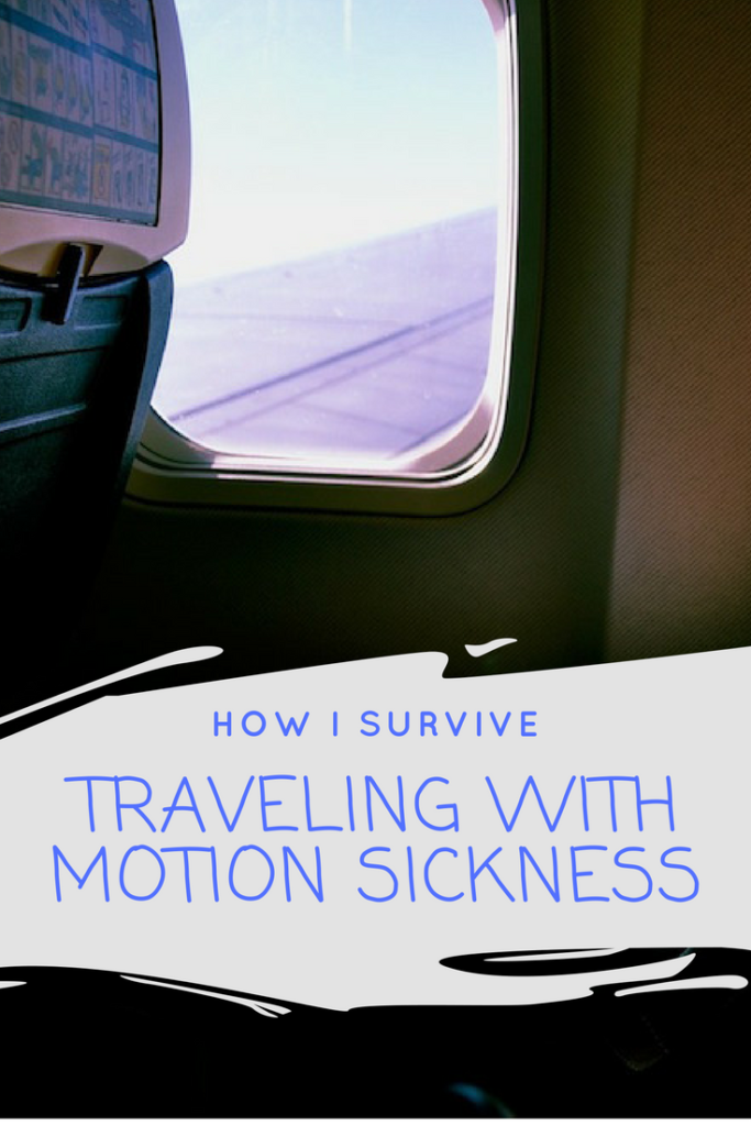 How I survive traveling with motion sickness