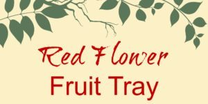 Red Flower Fruit Tray