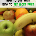 How to get your kids to eat more fruit