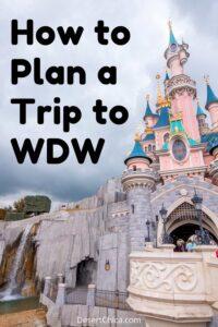 How To Plan a Walt Disney World Trip